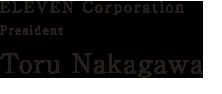 ELEVEN Corporation President Toru Nakagawa